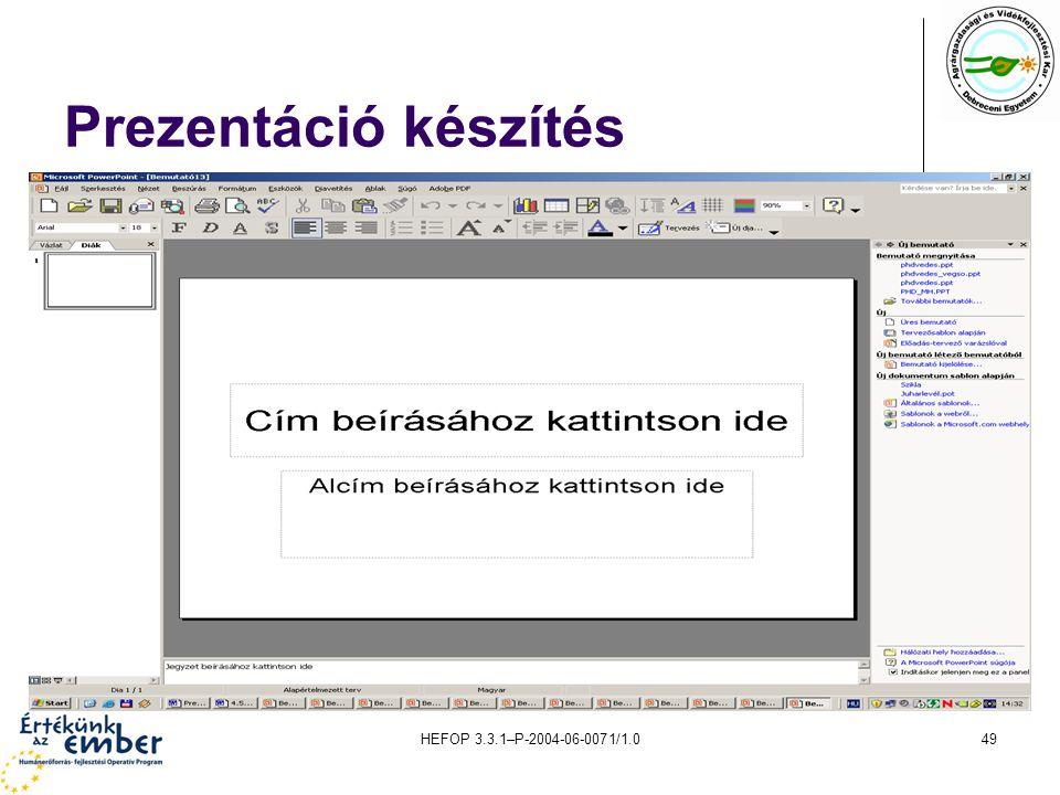 Prezentáció készítés HEFOP 3.3.1–P-2004-06-0071/1.0