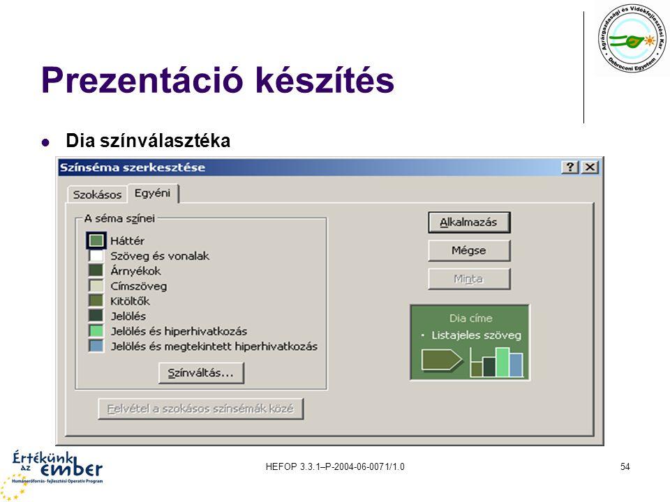 Prezentáció készítés Dia színválasztéka HEFOP 3.3.1–P-2004-06-0071/1.0