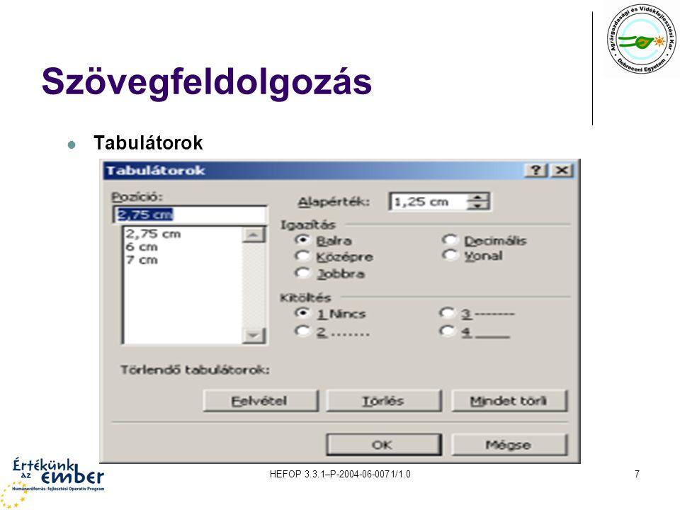 Szövegfeldolgozás Tabulátorok HEFOP 3.3.1–P-2004-06-0071/1.0