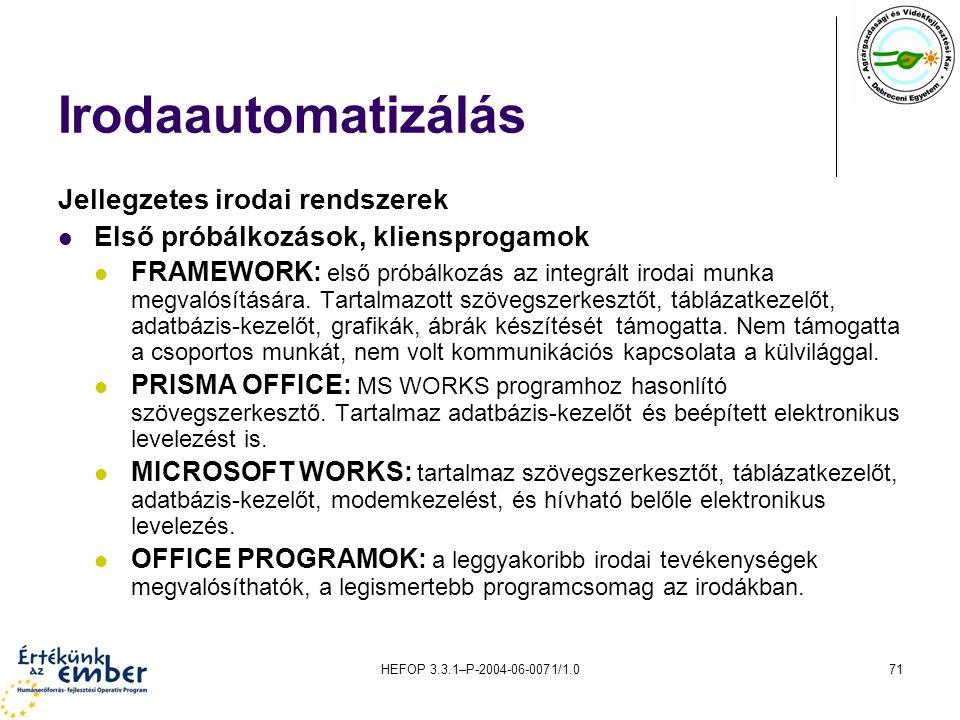 Irodaautomatizálás Jellegzetes irodai rendszerek