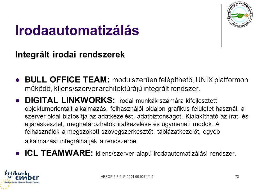 Irodaautomatizálás Integrált irodai rendszerek
