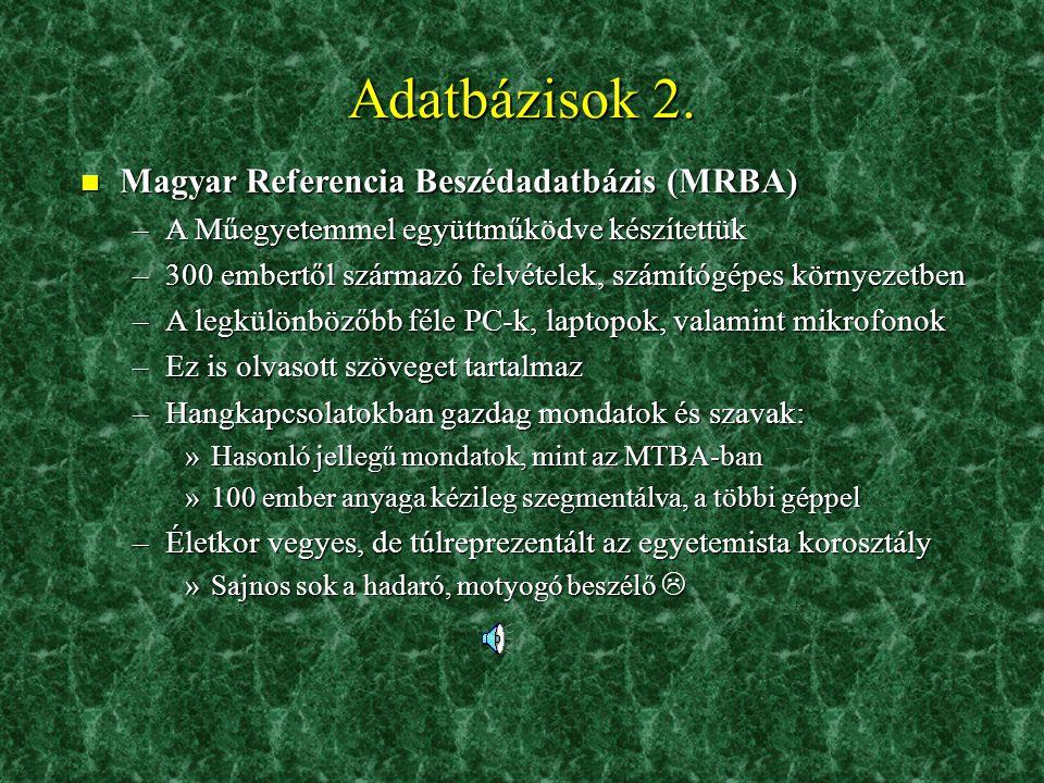 Adatbázisok 2. Magyar Referencia Beszédadatbázis (MRBA)