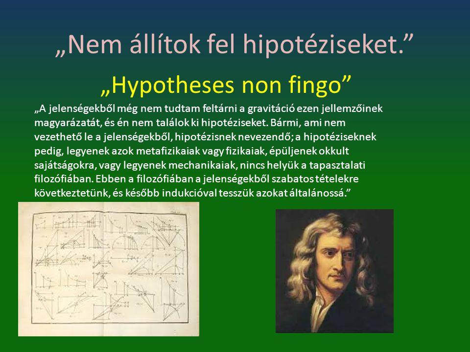 """""""Nem állítok fel hipotéziseket."""