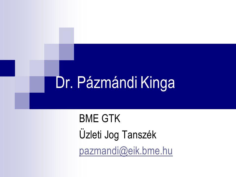 BME GTK Üzleti Jog Tanszék pazmandi@eik.bme.hu
