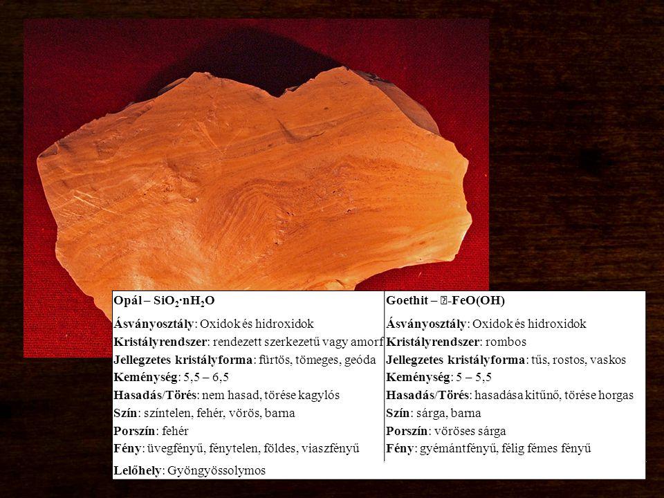 Opál – SiO2∙nH2O Ásványosztály: Oxidok és hidroxidok. Kristályrendszer: rendezett szerkezetű vagy amorf.