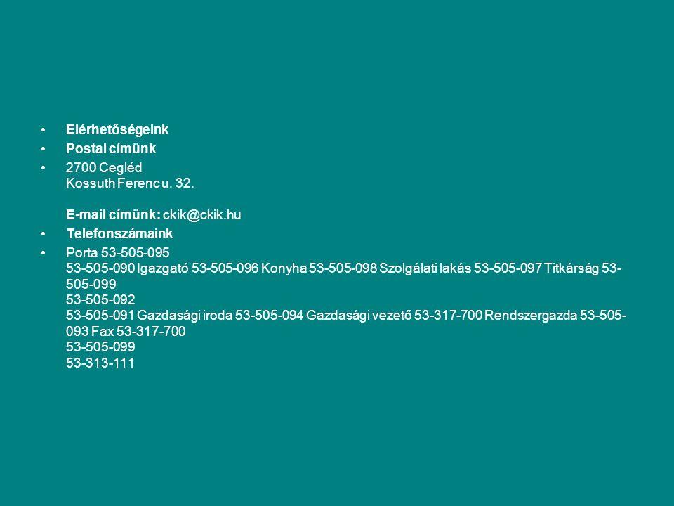 Elérhetőségeink Postai címünk. 2700 Cegléd Kossuth Ferenc u. 32. E-mail címünk: ckik@ckik.hu. Telefonszámaink.
