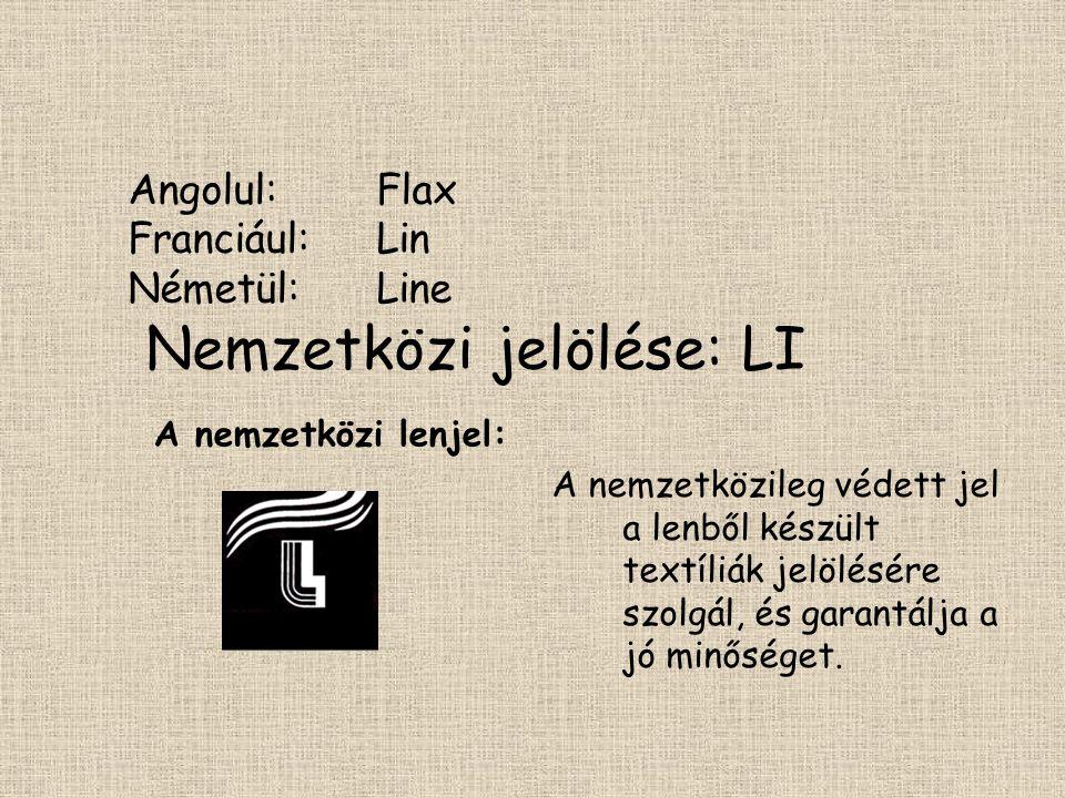 Angolul: Flax Franciául: Lin Németül: Line Nemzetközi jelölése: LI