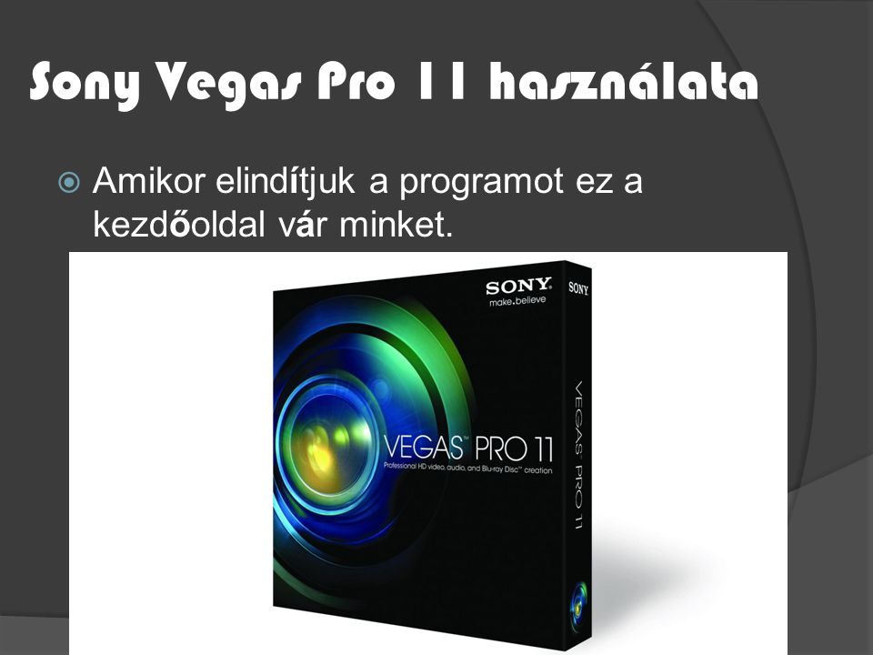 Sony Vegas Pro 11 használata