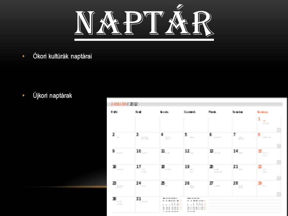 Naptár Ókori kultúrák naptárai Újkori naptárak