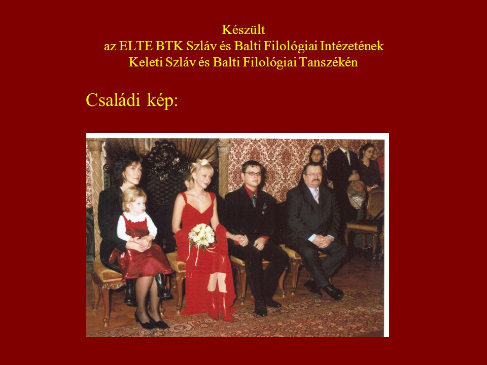 Készült az ELTE BTK Szláv és Balti Filológiai Intézetének Keleti Szláv és Balti Filológiai Tanszékén