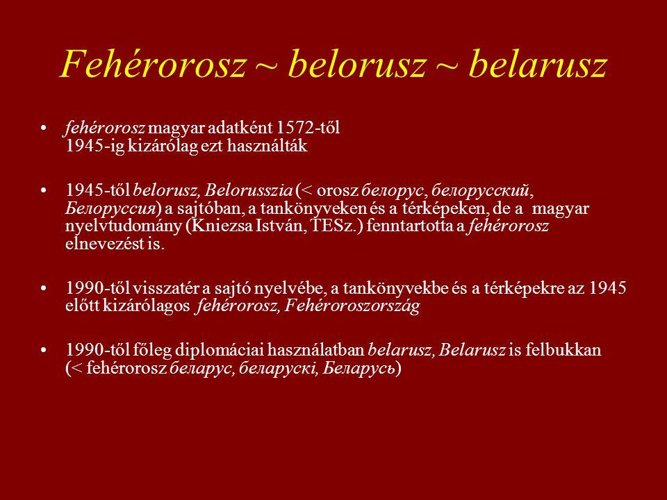 Fehérorosz ~ belorusz ~ belarusz