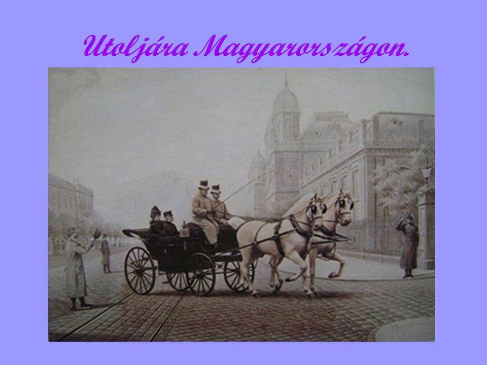 Utoljára Magyarországon.