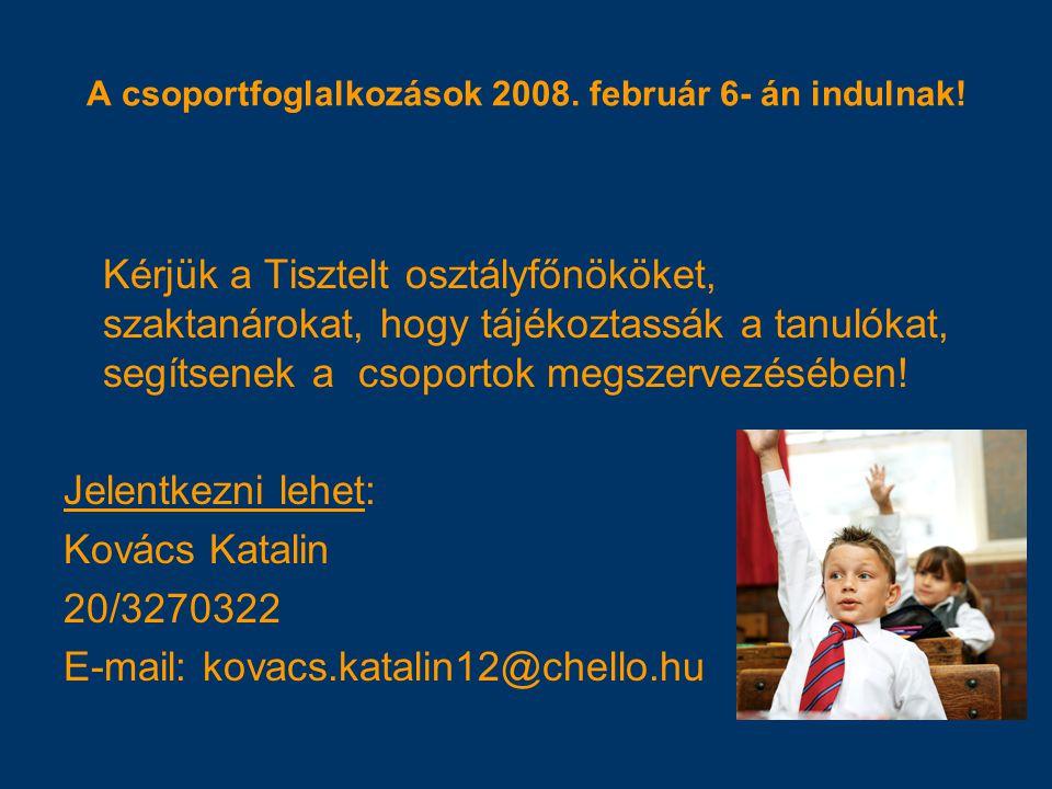 A csoportfoglalkozások 2008. február 6- án indulnak!