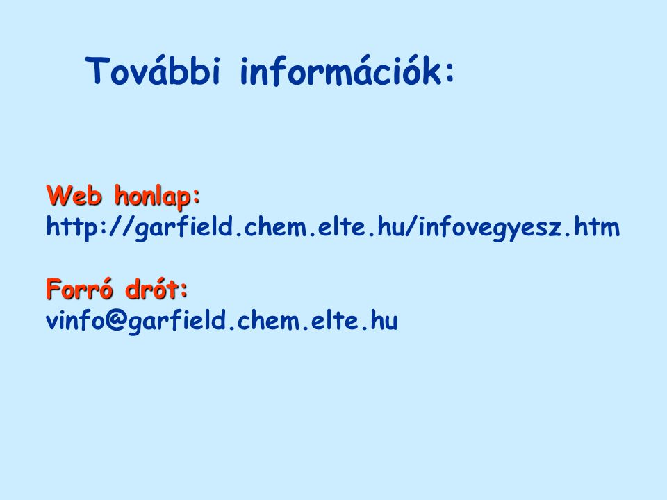További információk: Web honlap: