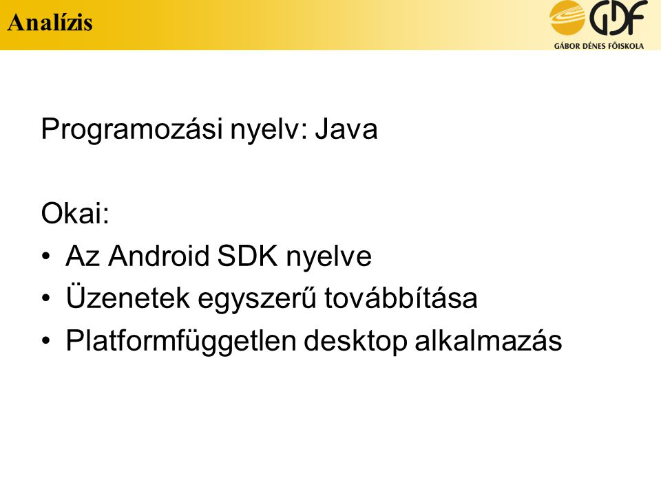 Programozási nyelv: Java Okai: Az Android SDK nyelve