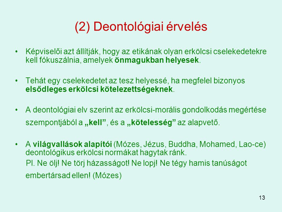 (2) Deontológiai érvelés