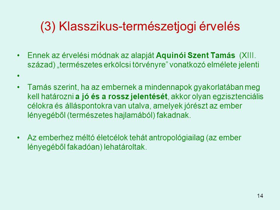 (3) Klasszikus-természetjogi érvelés