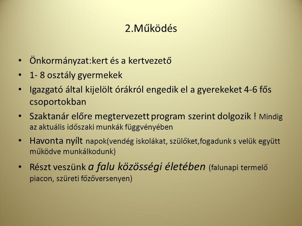 2.Működés Önkormányzat:kert és a kertvezető 1- 8 osztály gyermekek