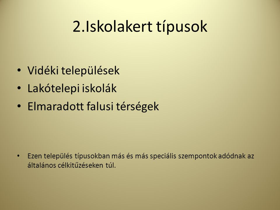 2.Iskolakert típusok Vidéki települések Lakótelepi iskolák