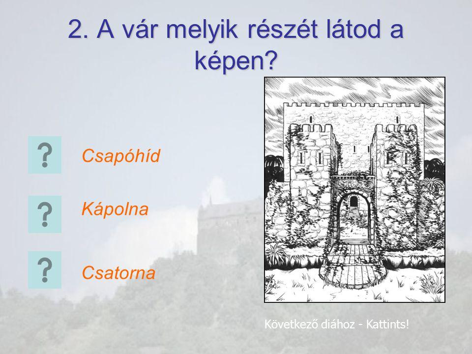 2. A vár melyik részét látod a képen