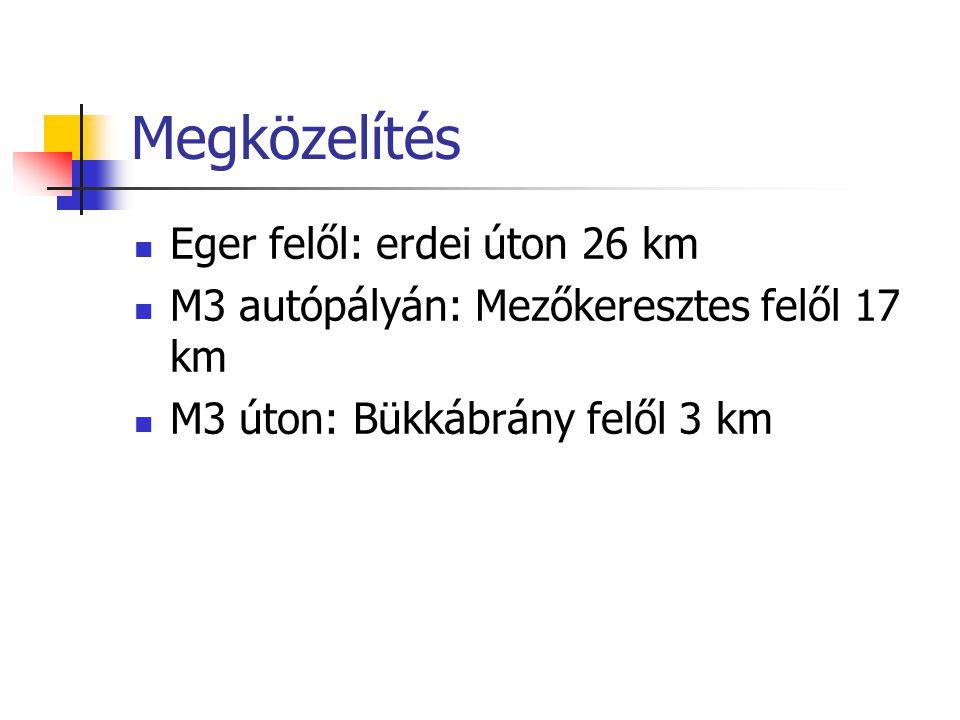 Megközelítés Eger felől: erdei úton 26 km