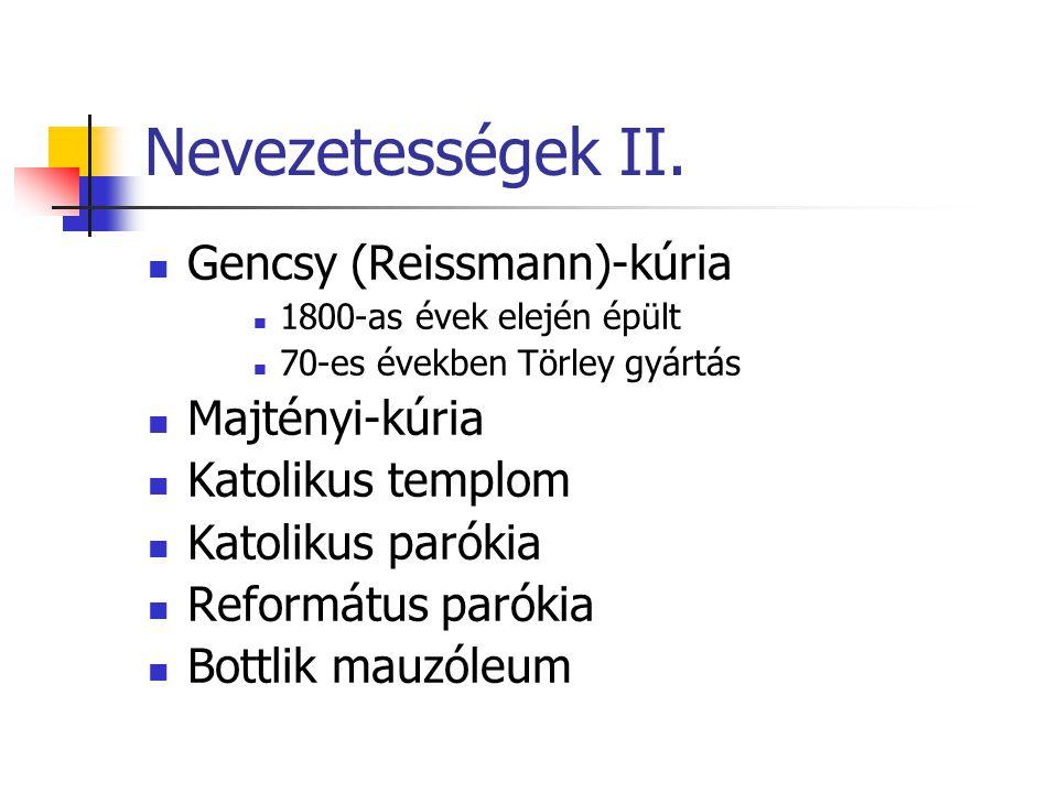 Nevezetességek II. Gencsy (Reissmann)-kúria Majtényi-kúria
