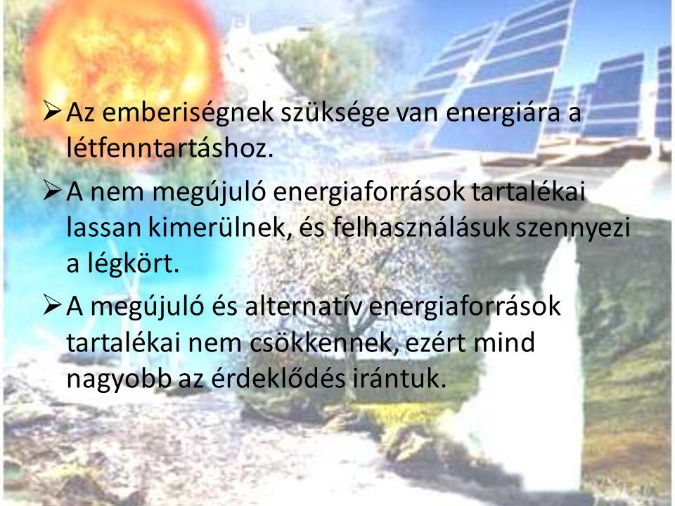 Az emberiségnek szüksége van energiára a létfenntartáshoz.