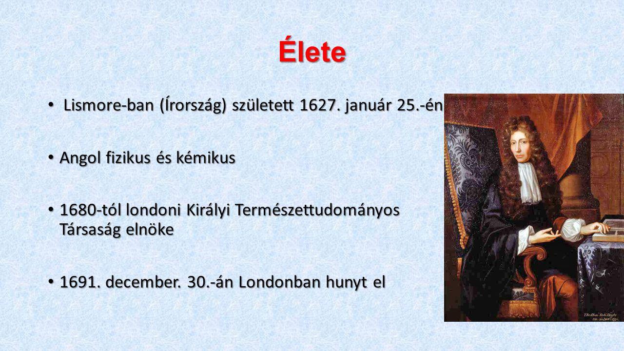 Élete Lismore-ban (Írország) született 1627. január 25.-én
