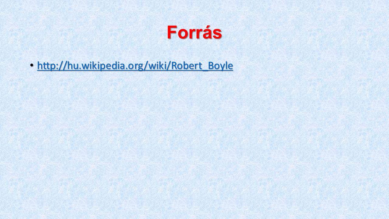 Forrás http://hu.wikipedia.org/wiki/Robert_Boyle