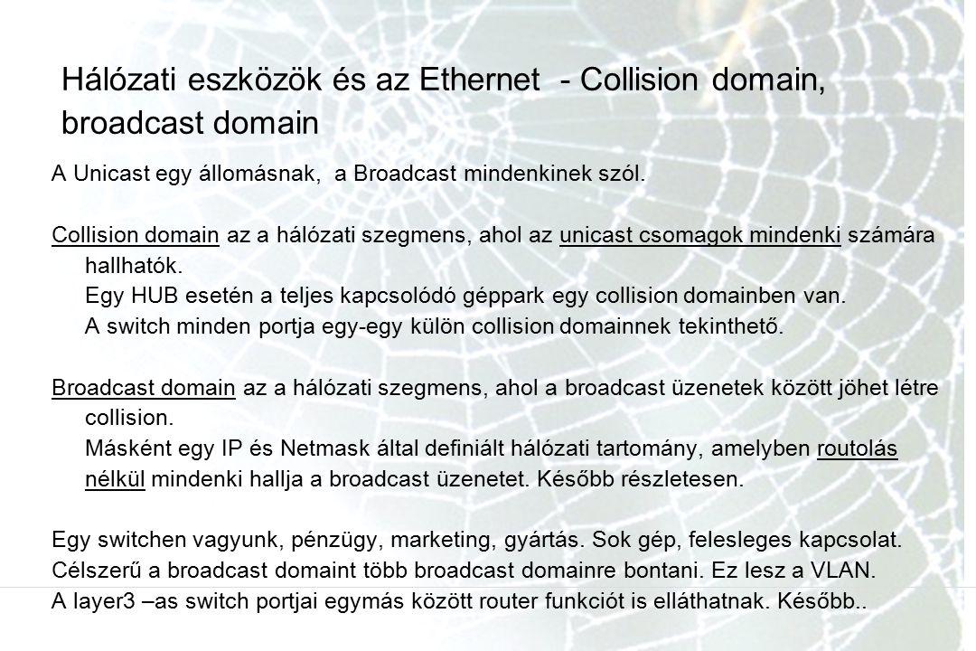 Hálózati eszközök és az Ethernet - Collision domain, broadcast domain