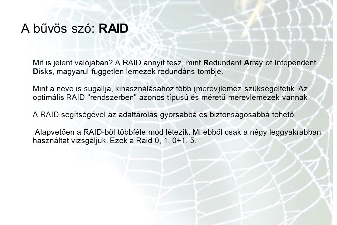 A bűvös szó: RAID