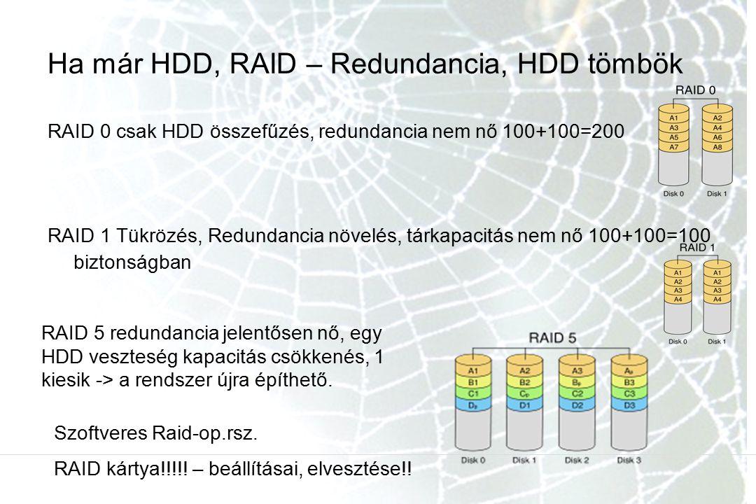 Ha már HDD, RAID – Redundancia, HDD tömbök