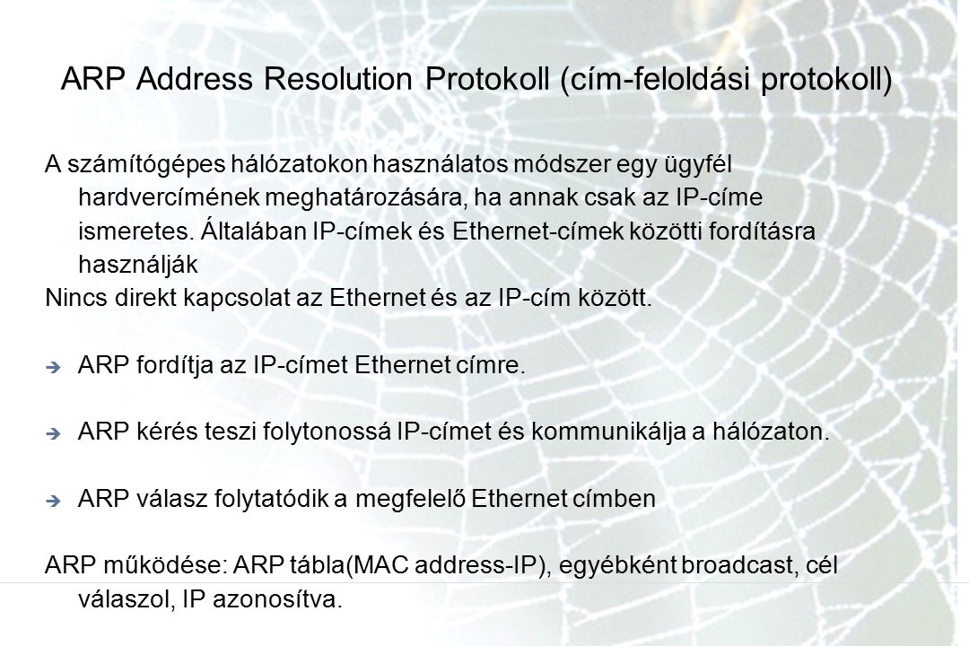 ARP Address Resolution Protokoll (cím-feloldási protokoll)