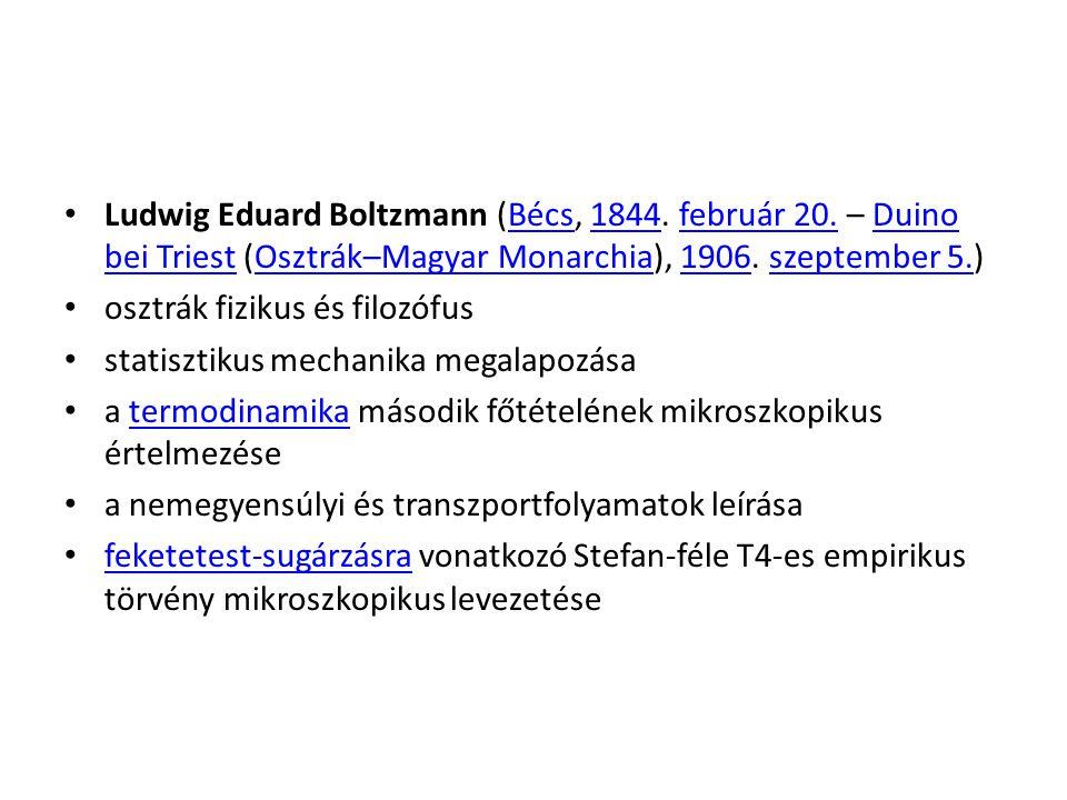 Ludwig Eduard Boltzmann (Bécs, 1844. február 20