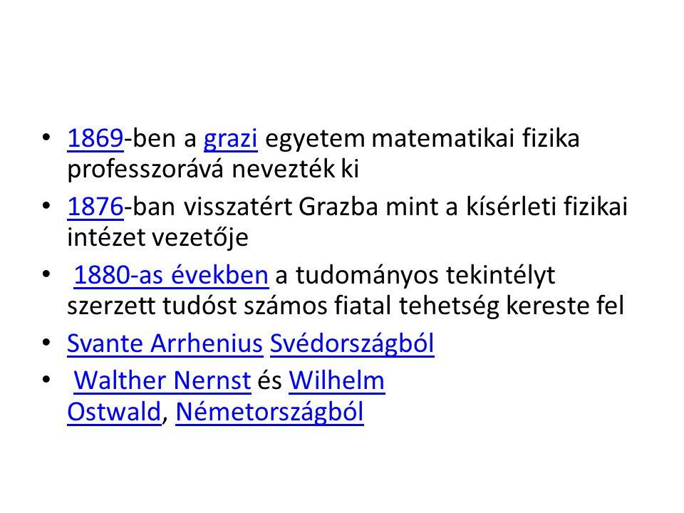 1869-ben a grazi egyetem matematikai fizika professzorává nevezték ki