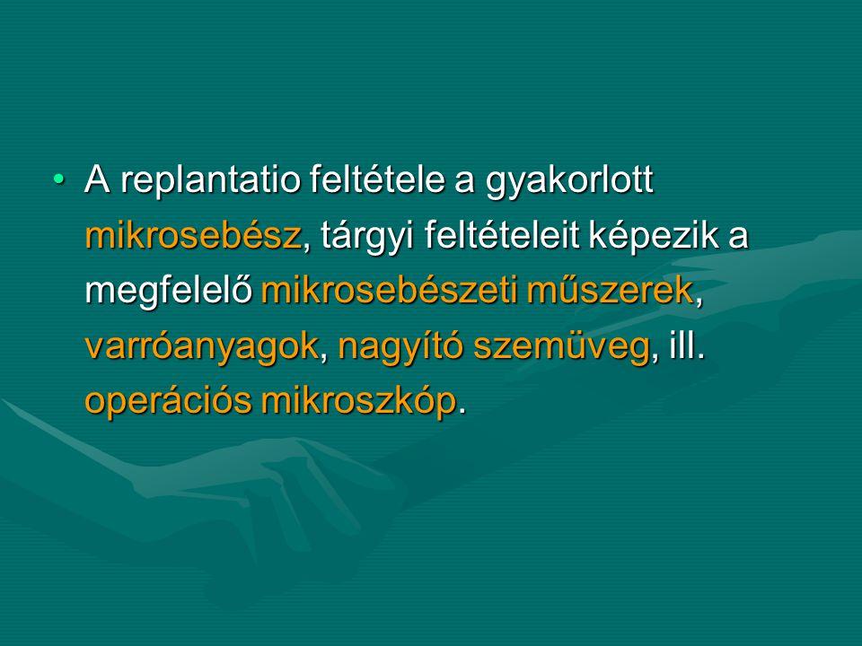 A replantatio feltétele a gyakorlott