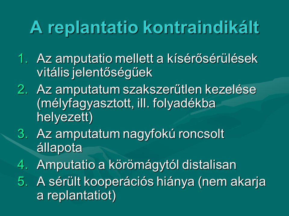 A replantatio kontraindikált