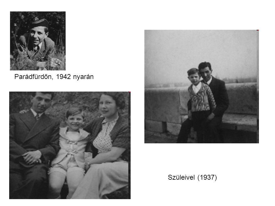 Parádfürdőn, 1942 nyarán Szüleivel (1937)