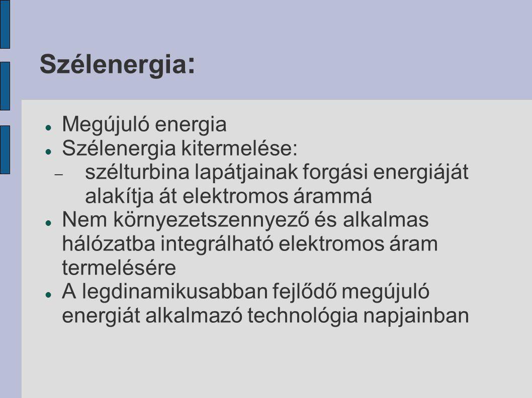 Szélenergia: Megújuló energia Szélenergia kitermelése: