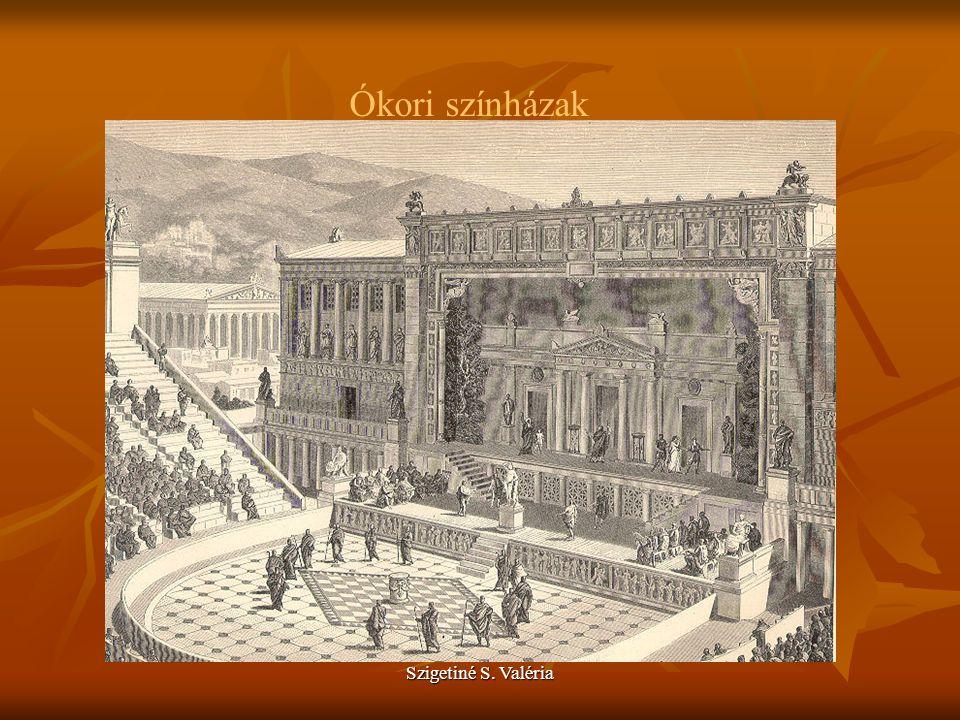 Ókori színházak Szigetiné S. Valéria