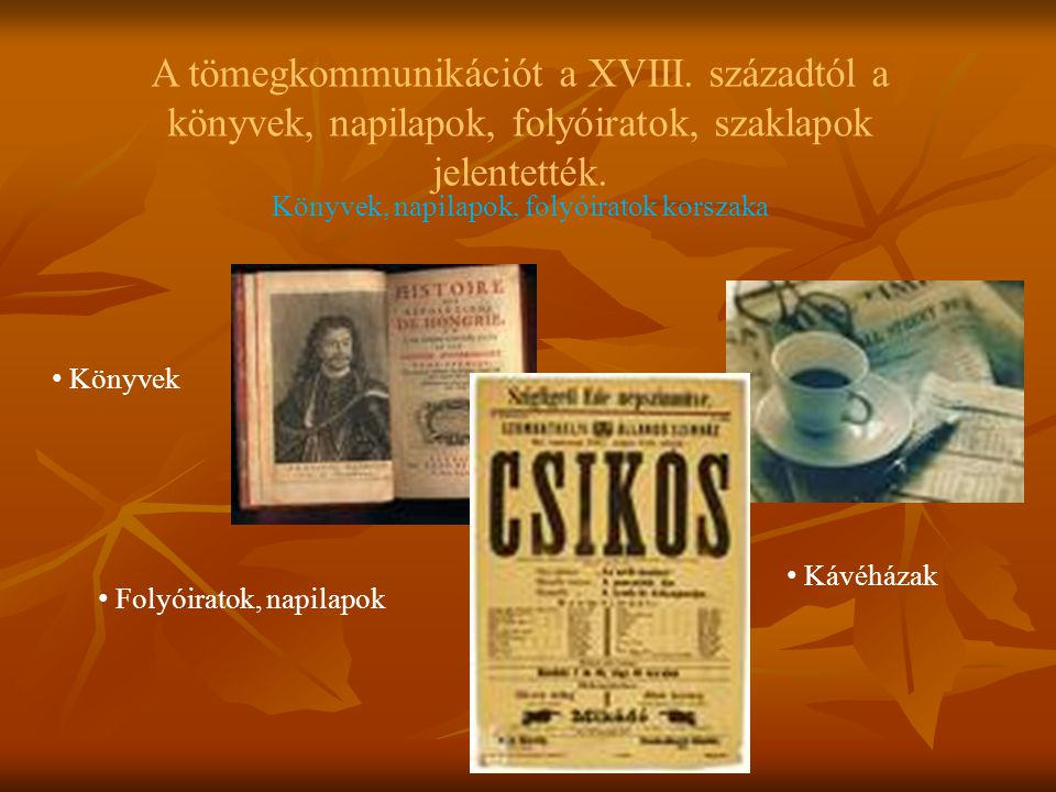 Könyvek, napilapok, folyóiratok korszaka