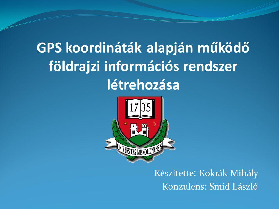 Készítette: Kokrák Mihály Konzulens: Smid László