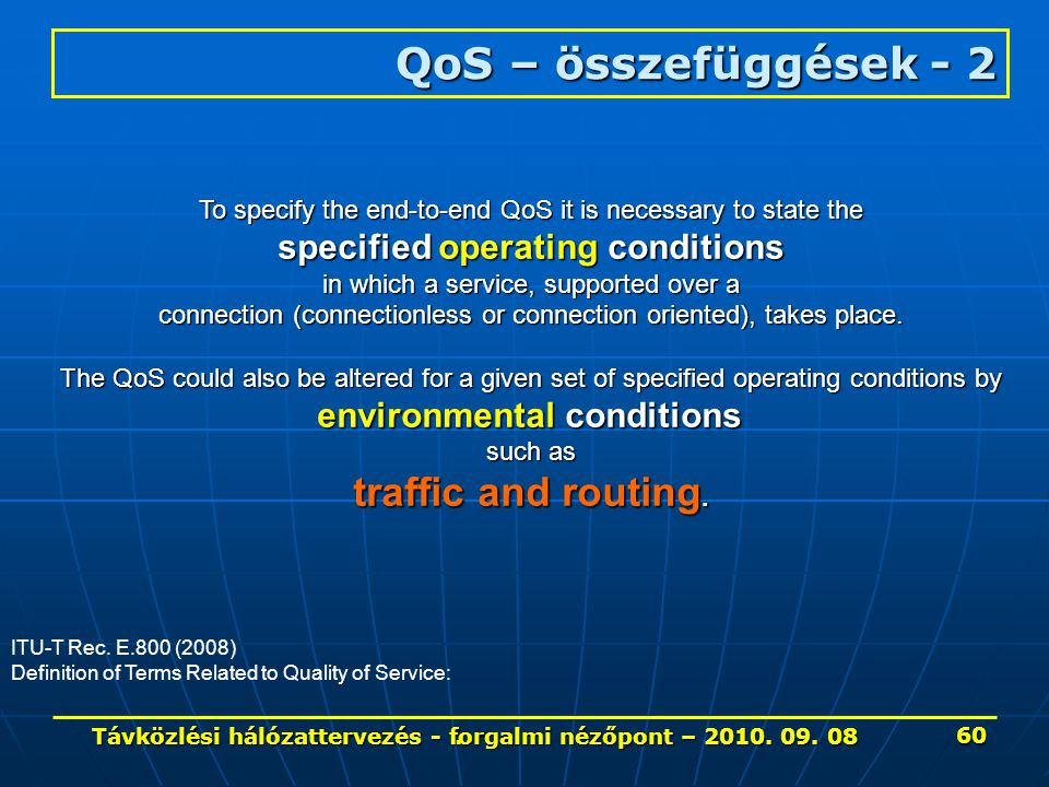 QoS – összefüggések - 2 traffic and routing.