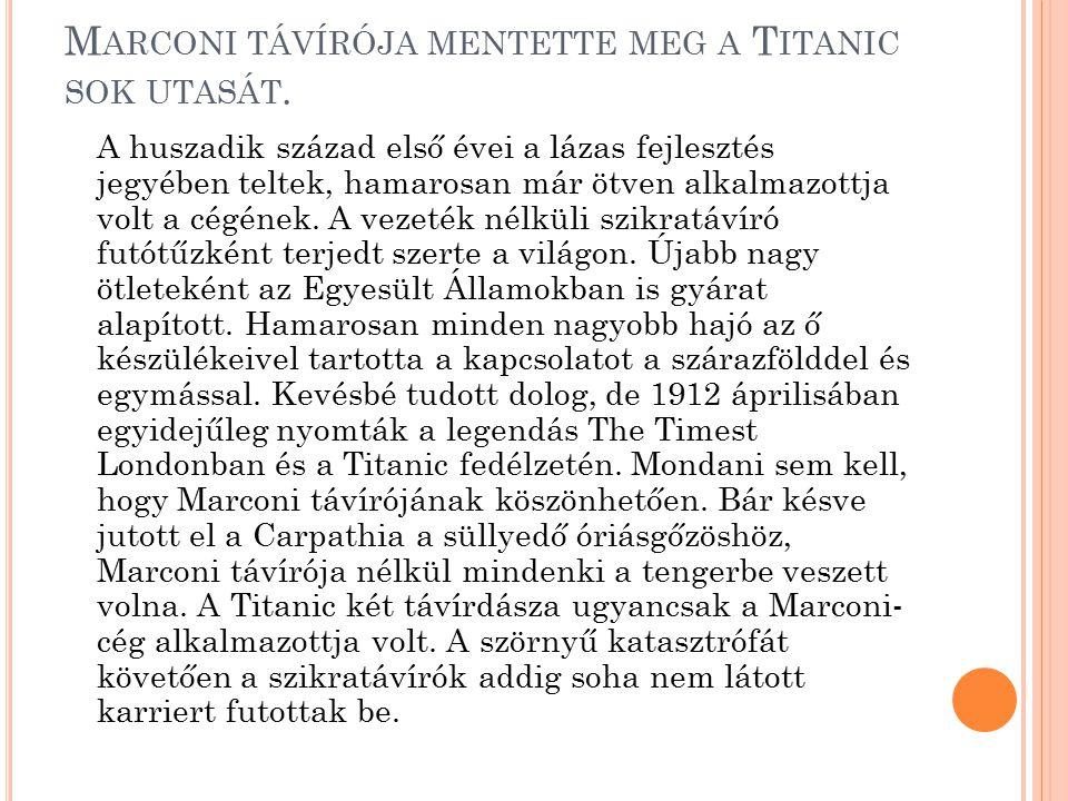 Marconi távírója mentette meg a Titanic sok utasát.