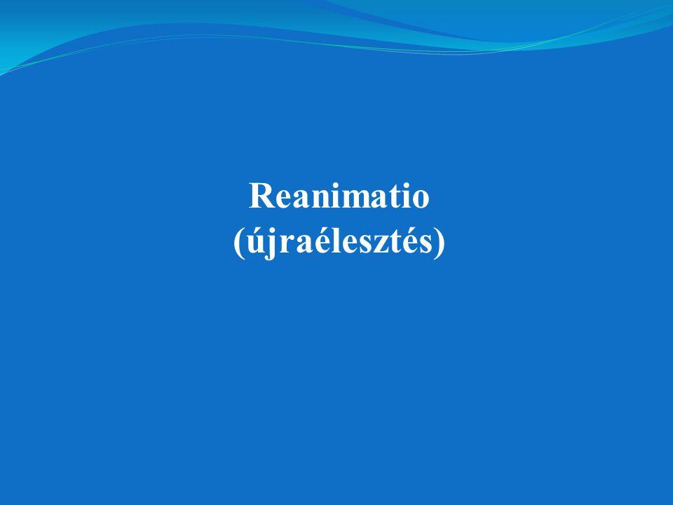 Reanimatio (újraélesztés)