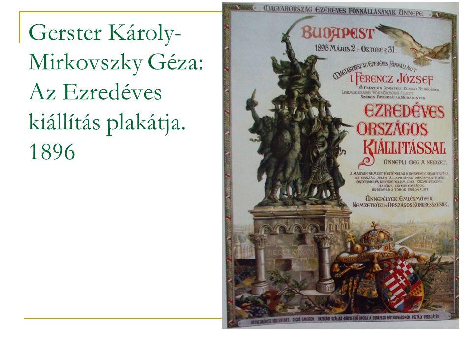 Gerster Károly- Mirkovszky Géza: Az Ezredéves kiállítás plakátja. 1896