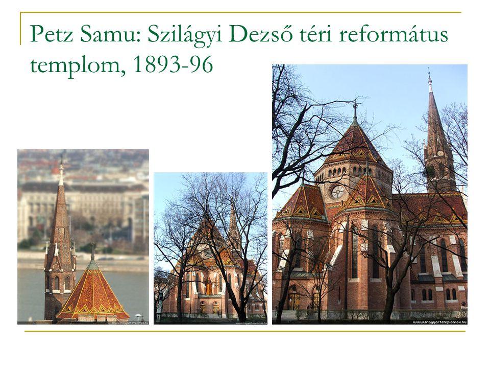 Petz Samu: Szilágyi Dezső téri református templom, 1893-96