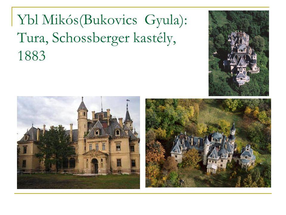 Ybl Mikós(Bukovics Gyula): Tura, Schossberger kastély, 1883