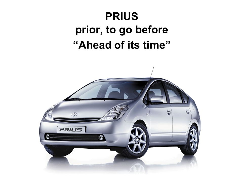 PRIUS prior, to go before Ahead of its time