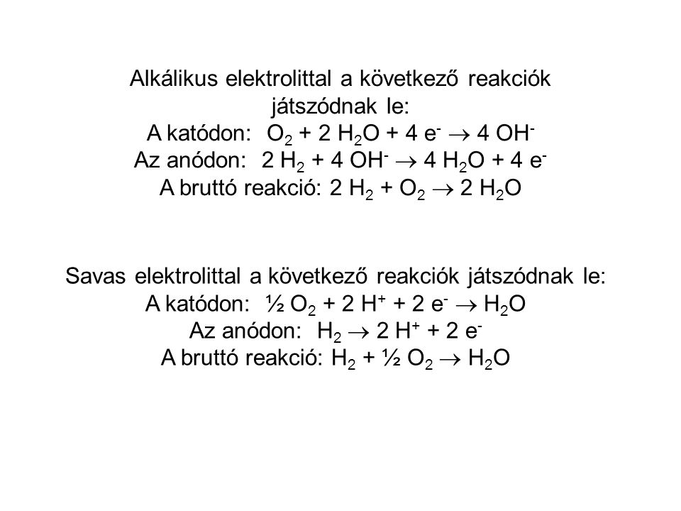 Alkálikus elektrolittal a következő reakciók játszódnak le: